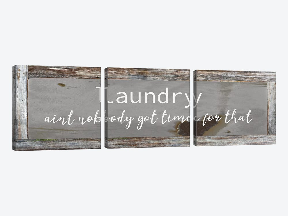 Laundry - Ain't Nobody Got Time by Front Porch Pickins 3-piece Canvas Print