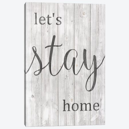 Let's Stay Home Canvas Print #FPP150} by Front Porch Pickins Canvas Print