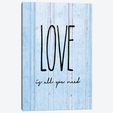 Love Is All You Need Canvas Print #FPP151} by Front Porch Pickins Canvas Print