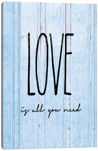 Love Is All You Need Canvas Art Print