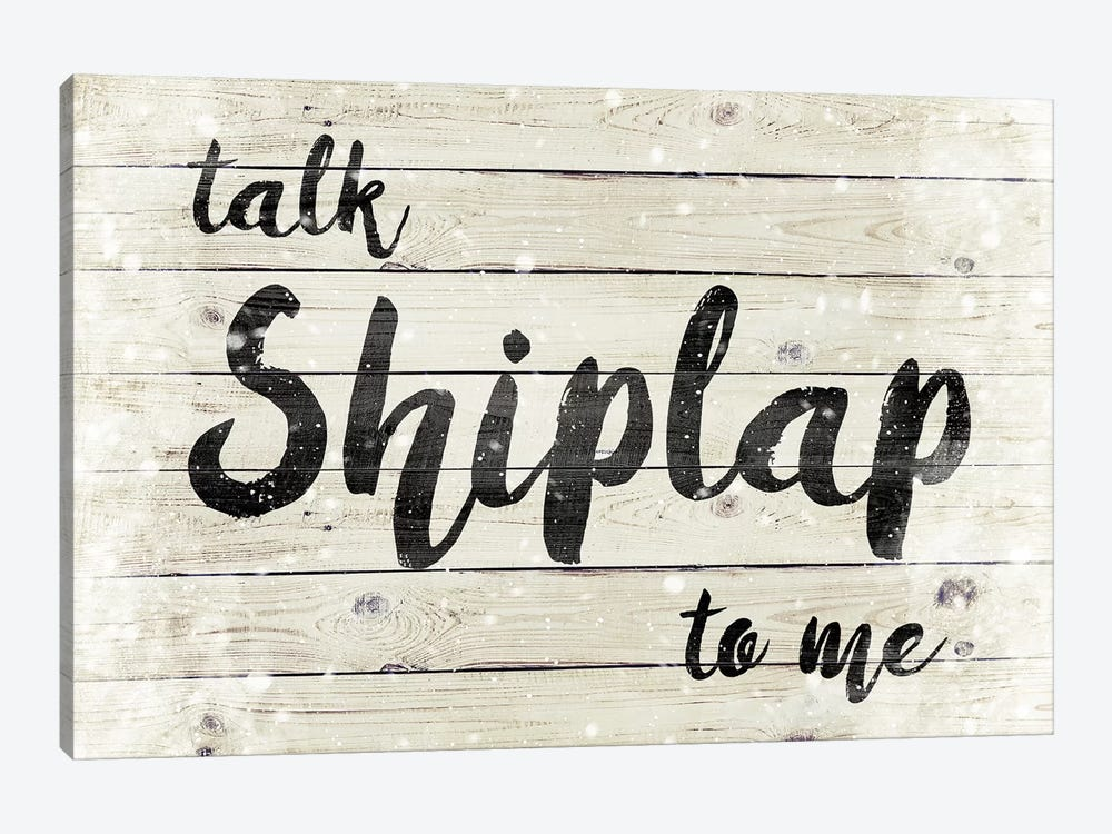Talk Shiplap To Me by Front Porch Pickins 1-piece Canvas Wall Art