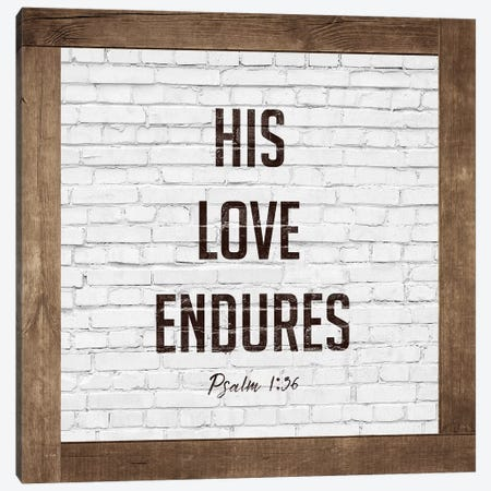 Love Endures Canvas Print #FPP17} by Front Porch Pickins Canvas Artwork