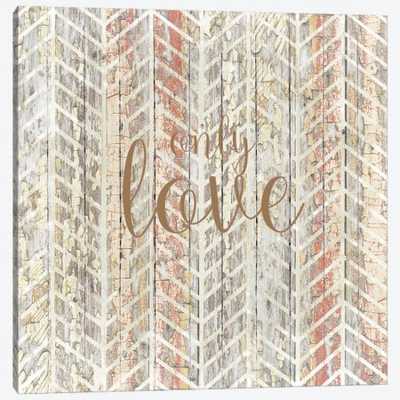Only Love Canvas Print #FPP245} by Front Porch Pickins Canvas Art