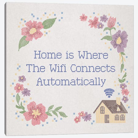 Home is Where The Wifi Connects Automatically Canvas Print #FPP26} by Front Porch Pickins Canvas Print