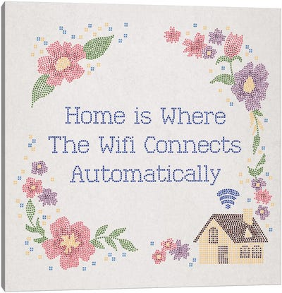Home is Where The Wifi Connects Automatically Canvas Art Print