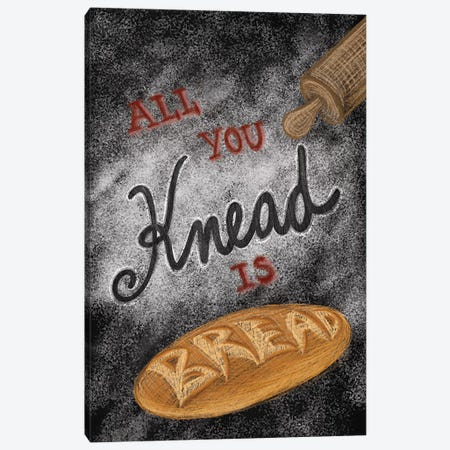 All You Knead Is Bread Canvas Print #FPP2} by Front Porch Pickins Canvas Art