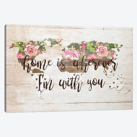 Home Is Wherever I'm With You Canvas Print #FPP71} by Front Porch Pickins Canvas Print