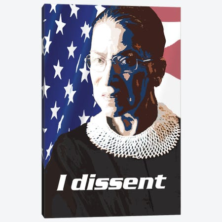 Ruth Bader Ginsberg Quote - I Dissent Canvas Print #FPT88} by Fanitsa Petrou Canvas Art
