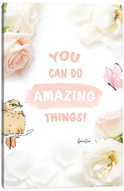 You Can Do Amazing Things Canvas Art Print