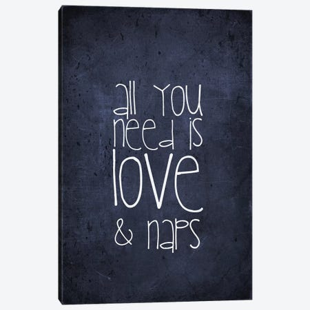 All You Need Is Love And Naps Canvas Print #GEL3} by Monika Strigel Art Print
