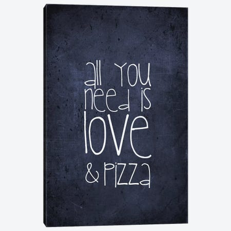 All You Need Is Love And Pizza Canvas Print #GEL5} by Monika Strigel Canvas Wall Art