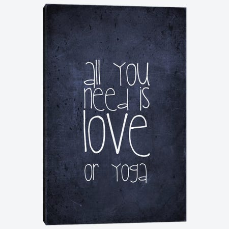 All You Need Is Love Or Yoga Canvas Print #GEL6} by Monika Strigel Canvas Artwork