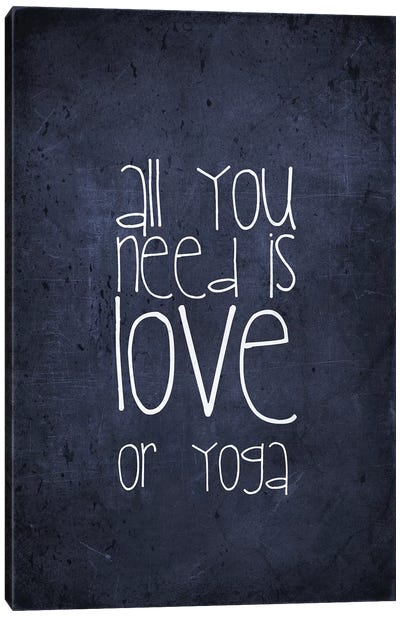 All You Need Is Love Or Yoga Canvas Art Print