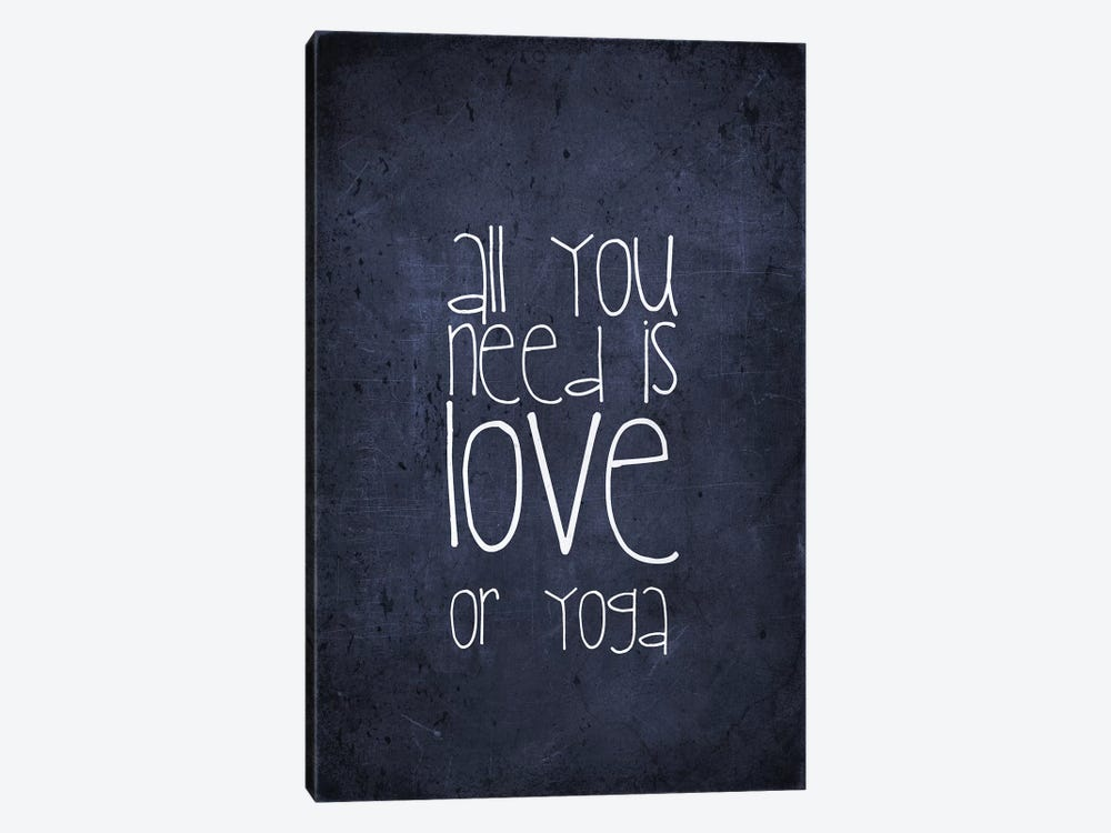 All You Need Is Love Or Yoga by Monika Strigel 1-piece Art Print