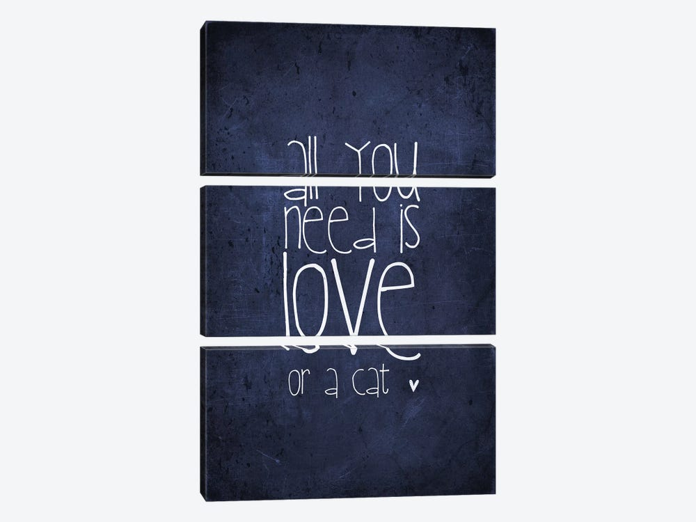 All You Need Is Love Or A Cat by Monika Strigel 3-piece Canvas Artwork
