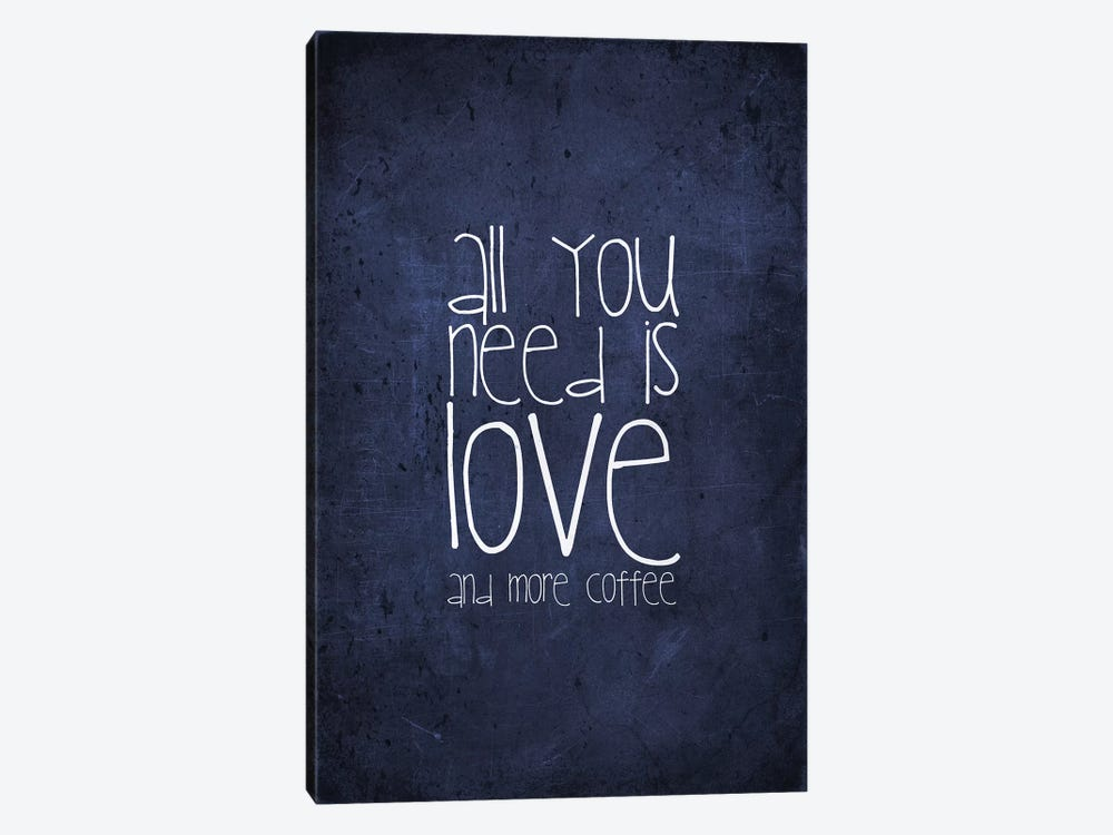 All You Need Is Love And More Coffee by Monika Strigel 1-piece Canvas Art Print
