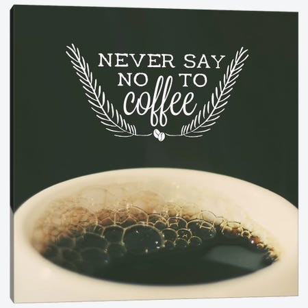 Never Say No Canvas Print #GES40} by Galaxy Eyes Canvas Artwork