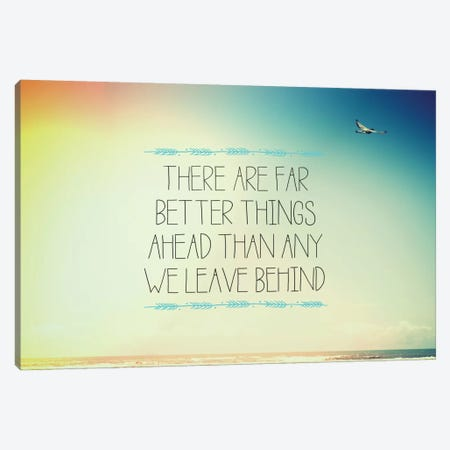 Better Things Canvas Print #GES51} by Galaxy Eyes Canvas Print