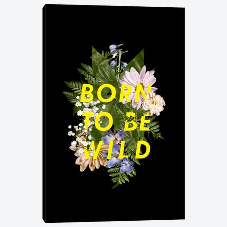 Born Wild Canvas Print #GES80} by Galaxy Eyes Canvas Artwork