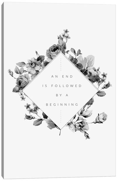 The End Is The Beginning Canvas Art Print