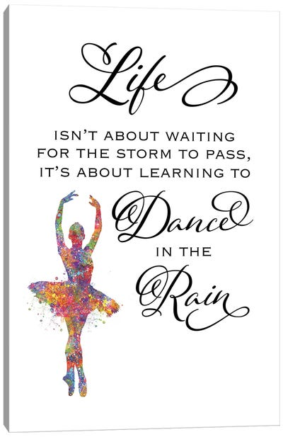 Ballerina Quote Dance In Rain Canvas Art Print