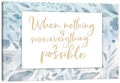 Everything Possible Canvas Art Print