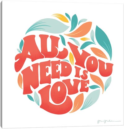 All You Need I Canvas Art Print