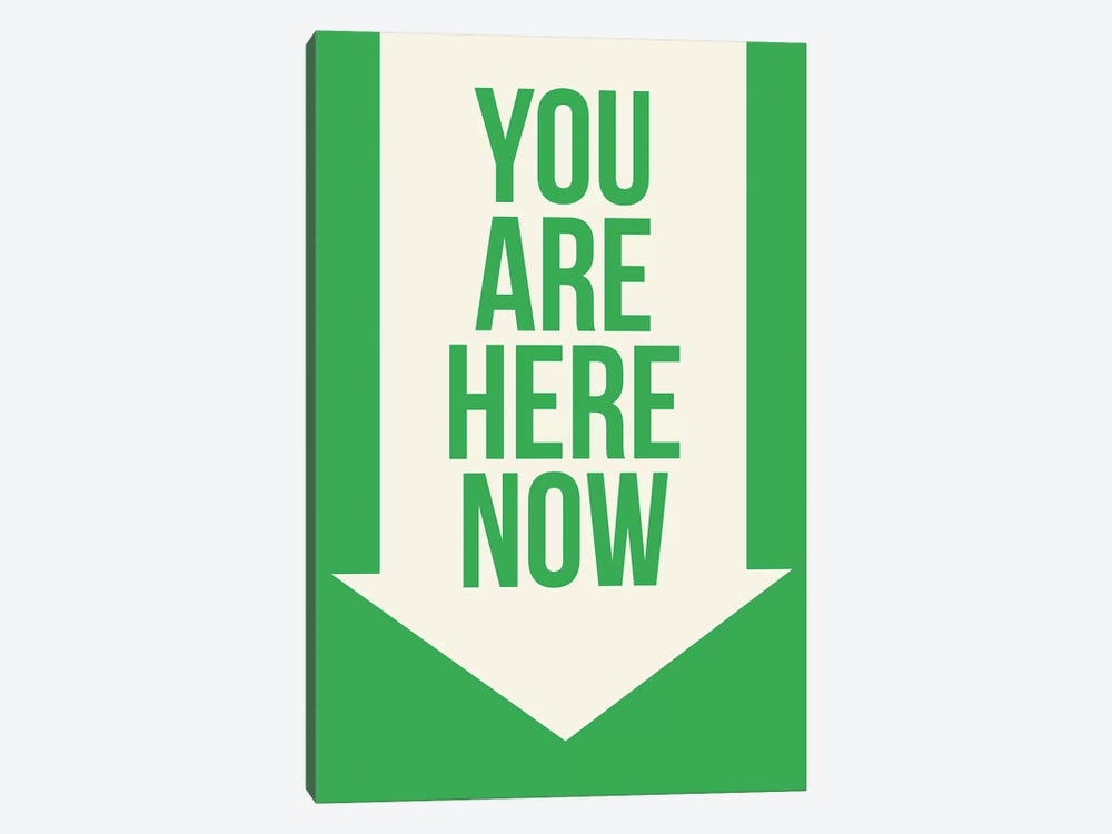You Are Here Now by GraphINC 1-piece Canvas Print