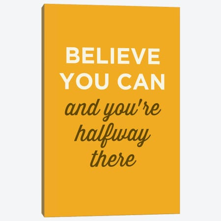 Believe You Can Canvas Print #GPH10} by GraphINC Canvas Art Print