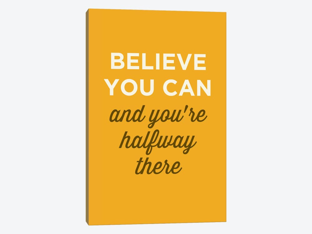 Believe You Can by GraphINC 1-piece Canvas Art Print