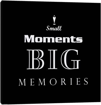 Small Moments, Big Memories Canvas Art Print