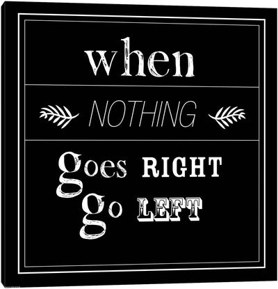When Nothing Goes Right Canvas Art Print