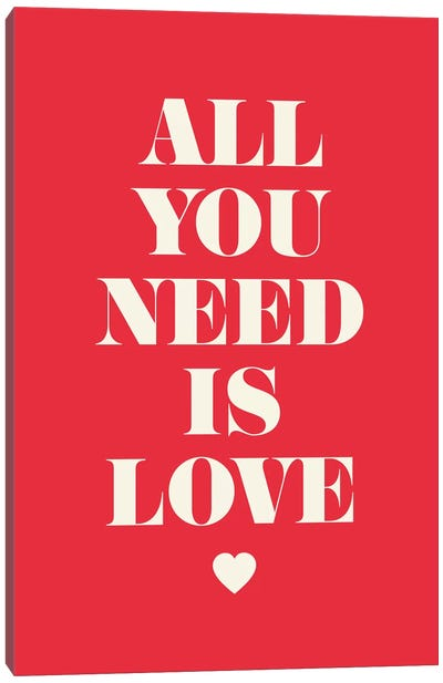 All You Need Is Love Canvas Print #GPH1