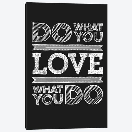 Do What You Love, Love What You Do Canvas Print #GPH29} by GraphINC Canvas Art