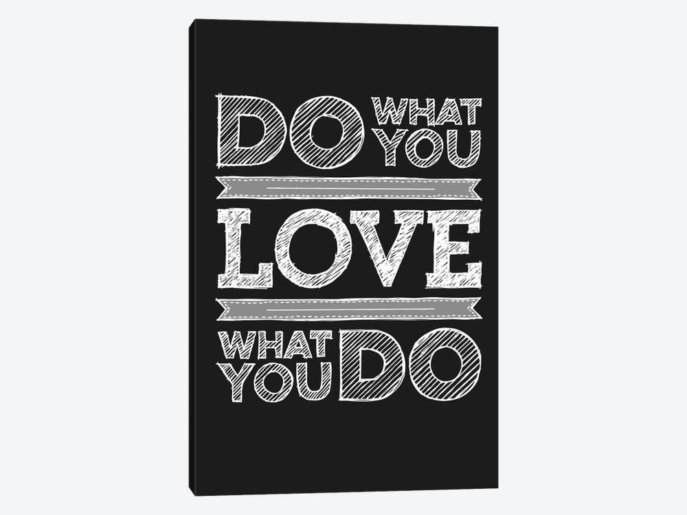 Do What You Love, Love What You Do by GraphINC 1-piece Canvas Print