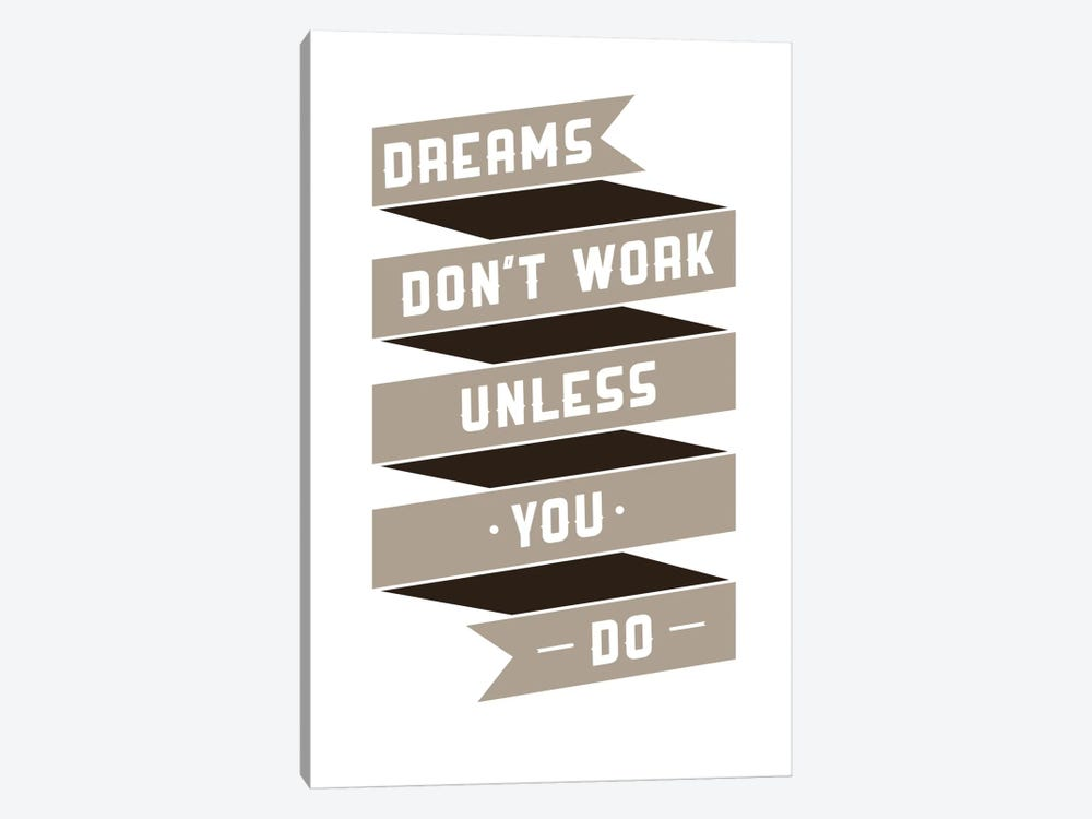Dreams Don't Work, Unless You Do by GraphINC 1-piece Canvas Art