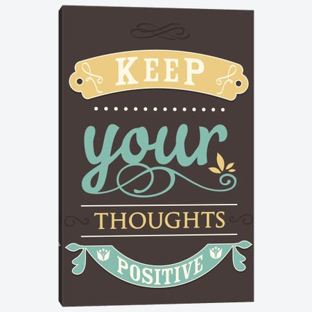 Keep Your Thoughts Positive Canvas Print #GPH60} by GraphINC Canvas Art