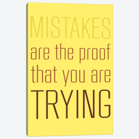 Mistakes Are The Proof Canvas Print #GPH67} by GraphINC Canvas Print