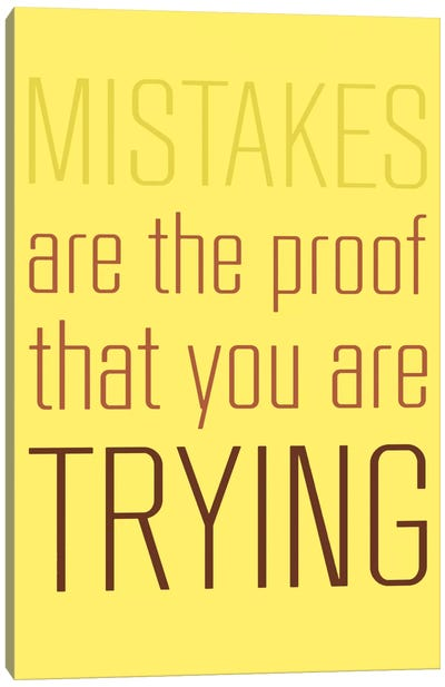 Mistakes Are The Proof Canvas Art Print