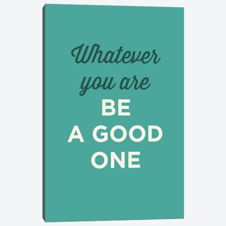 Be A Good One Canvas Print #GPH6} by GraphINC Canvas Art Print