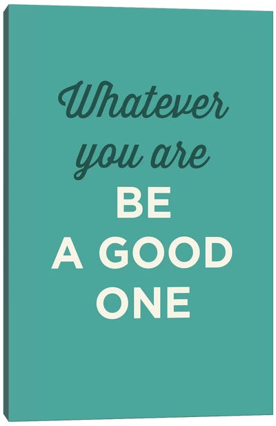 Be A Good One Canvas Art Print