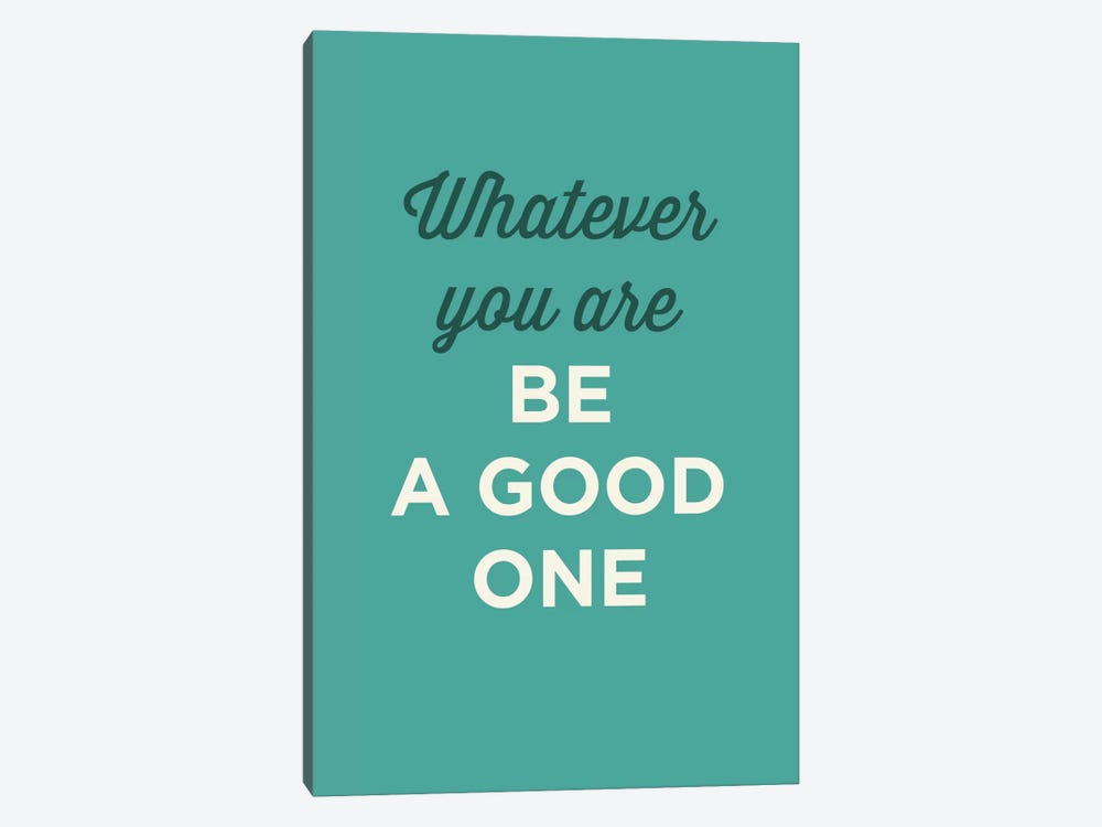 Be A Good One by GraphINC 1-piece Canvas Art