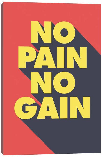 No Pain, No Gain Canvas Art Print