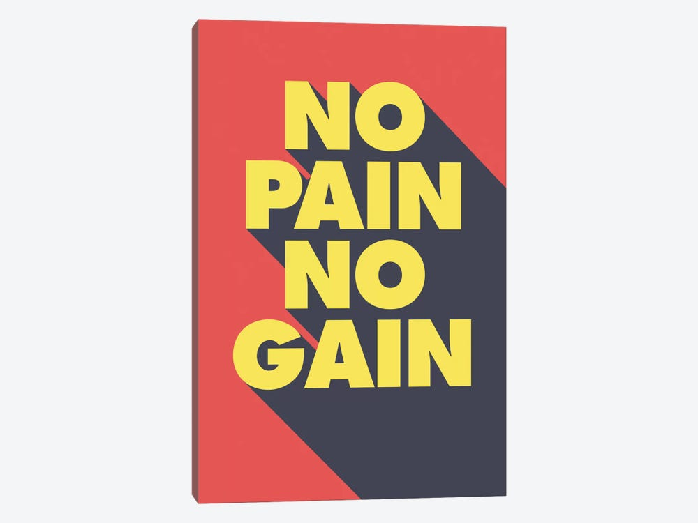 No Pain, No Gain by GraphINC 1-piece Art Print