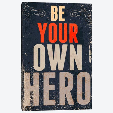 Be Your Own Hero Canvas Print #GPH7} by GraphINC Canvas Art Print
