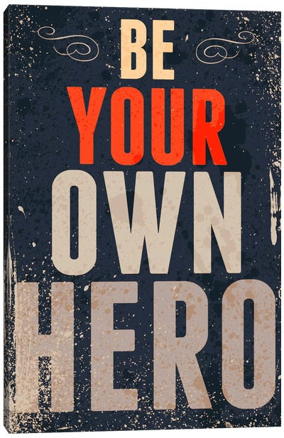 Be Your Own Hero Canvas Art Print