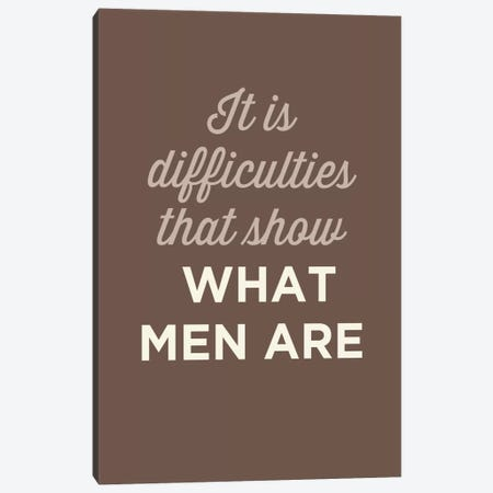 What Men Are Canvas Print #GPH98} by GraphINC Art Print