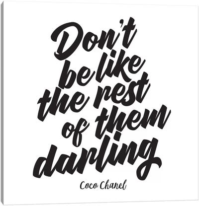 Famous Quote Series: Don't Be Like The Rest Of Them Darling Canvas Print #GRE13