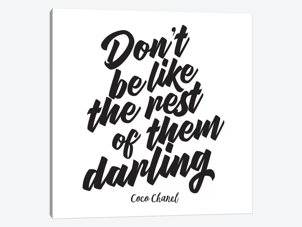 Don't Be Like The Rest Of Them Darling by Amanda Greenwood 1-piece Canvas Art Print