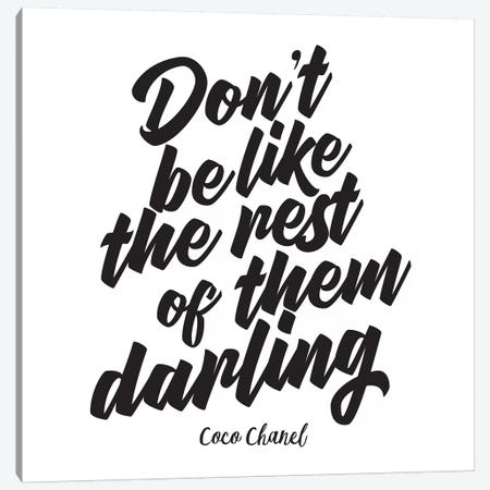 Don't Be Like The Rest Of Them Darling Canvas Print #GRE13} by Amanda Greenwood Art Print